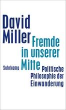 Fremde in unserer Mitte | Miller, David