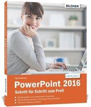 PowerPoint 2016 - Schritt für Schritt zum Profi | Baumeister, Inge