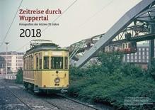 Zeitreise durch Wuppertal 2018 (Kalender)