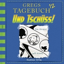 Gregs Tagebuch - Und tschüss!. Tl.12, Audio-CD | Kinney, Jeff