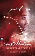 Constellation - Gegen alle Sterne   Gray, Claudia