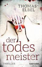 Der Todesmeister | Elbel, Thomas