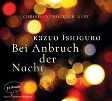 Bei Anbruch der Nacht, 2 Audio-CDs | Ishiguro, Kazuo