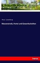 Massenstreik, Partei und Gewerkschaften | Luxemburg, Rosa