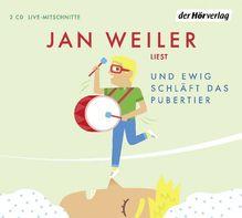 Und ewig schläft das Pubertier, 2 Audio-CDs | Weiler, Jan