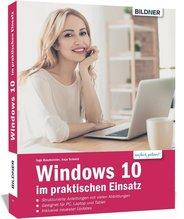 Windows 10 im praktischen Einsatz | Baumeister, Inge; Schmid, Anja