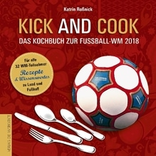Kick and Cook | Roßnick, Katrin