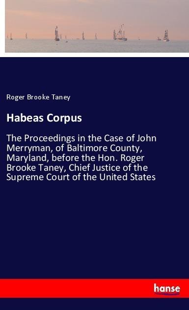 Habeas Corpus | Taney, Roger Brooke