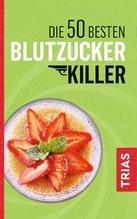 Die 50 besten Blutzucker-Killer | Müller, Sven-David