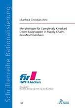 Morphologie für Completely Knocked Down Baugruppen in Supply Chains des Maschinenbaus | Ihne, Manfred Christian
