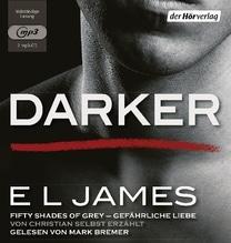 Darker - Fifty Shades of Grey. Gefährliche Liebe von Christian selbst erzählt, 2 MP3-CDs | James, E L
