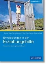 Entwicklungen in der Erziehungshilfe   Knab, Eckhart; Mastalerz, Daniel; Esser, Klaus