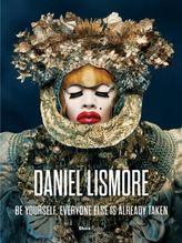 Daniel Lismore: Be Yourself, Everyone Else is Already Taken   Wallace, Paula; Alexander, Hilary