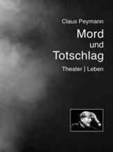 Mord und Totschlag   Peymann, Claus