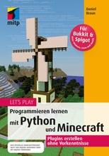 Let's Play. Programmieren lernen mit Python und Minecraft | Braun, Daniel