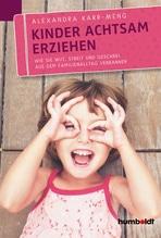 Kinder achtsam erziehen | Karr-Meng, Alexandra