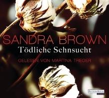Tödliche Sehnsucht, 6 Audio-CDs | Brown, Sandra