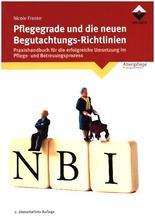 Pflegegrade und die neuen Begutachtungsrichtlinien | Franke, Nicole