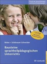 Bausteine sprachheilpädagogischen Unterrichts | Reber, Karin; Schönauer-Schneider, Wilma