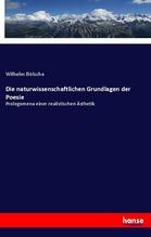 Die naturwissenschaftlichen Grundlagen der Poesie | Bölsche, Wilhelm