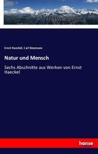Natur und Mensch | Haeckel, Ernst; Neumann, Carl