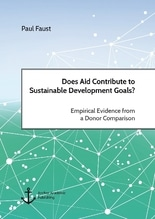 Does Aid Contribute to Sustainable Development Goals? Empirical Evidence from a Donor Comparison | Faust, Paul