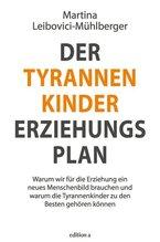 Der Tyrannenkinder-Erziehungsplan | Leibovici-Mühlberger, Martina